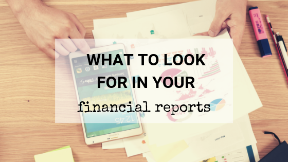 Pro Tip: What to look for in your financial reports