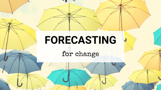 Change is coming – 3 easy steps to forecasting for change